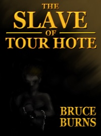 The Slave of Tour Hote